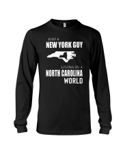 JUST A NEW YORK GUY IN A NORTH CAROLINA WORLD Long Sleeve Tee thumbnail
