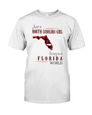 JUST A NORTH CAROLINA GIRL IN A FLORIDA WORLD Classic T-Shirt tile