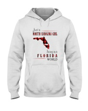 JUST A NORTH CAROLINA GIRL IN A FLORIDA WORLD Hooded Sweatshirt front