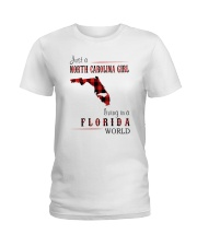 JUST A NORTH CAROLINA GIRL IN A FLORIDA WORLD Ladies T-Shirt tile