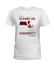 JUST A CALIFORNIA GIRL IN A MASSACHUSETTS WORLD Ladies T-Shirt thumbnail