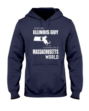JUST AN ILLINOIS GUY IN A MASSACHUSETTS WORLD Hooded Sweatshirt front