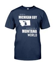 JUST A MICHIGAN GUY IN A MONTANA WORLD Classic T-Shirt thumbnail