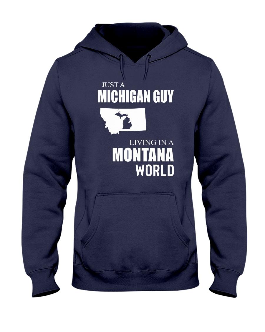 JUST A MICHIGAN GUY IN A MONTANA WORLD Hooded Sweatshirt