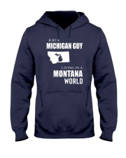 JUST A MICHIGAN GUY IN A MONTANA WORLD Hooded Sweatshirt front