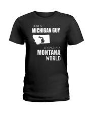 JUST A MICHIGAN GUY IN A MONTANA WORLD Ladies T-Shirt thumbnail