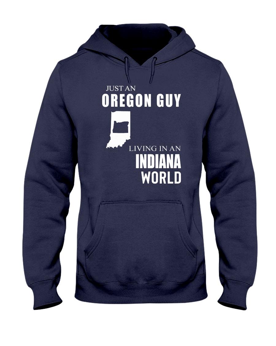 JUST AN OREGON GUY IN AN INDIANA WORLD Hooded Sweatshirt