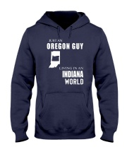 JUST AN OREGON GUY IN AN INDIANA WORLD Hooded Sweatshirt front
