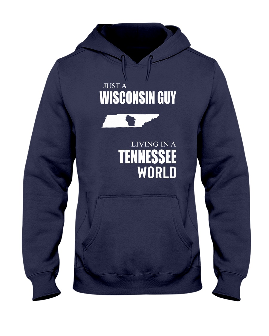 JUST A WISCONSIN GUY IN A TENNESSEE WORLD Hooded Sweatshirt