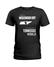 JUST A WISCONSIN GUY IN A TENNESSEE WORLD Ladies T-Shirt thumbnail