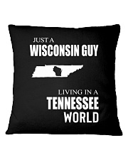 JUST A WISCONSIN GUY IN A TENNESSEE WORLD Square Pillowcase thumbnail
