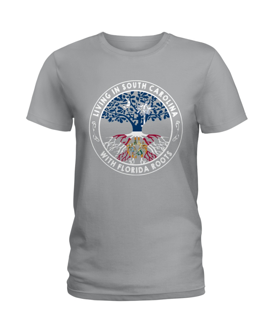 LIVING IN SOUTH CAROLINA WITH FLORIDA ROOTS Ladies T-Shirt