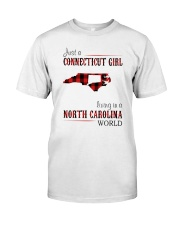 JUST A CONNECTICUT GIRL IN A NORTH CAROLINA WORLD Classic T-Shirt thumbnail