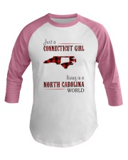 JUST A CONNECTICUT GIRL IN A NORTH CAROLINA WORLD Baseball Tee thumbnail