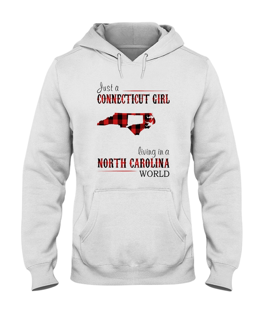 JUST A CONNECTICUT GIRL IN A NORTH CAROLINA WORLD Hooded Sweatshirt