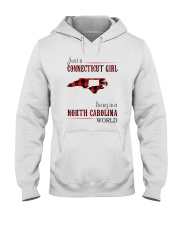 JUST A CONNECTICUT GIRL IN A NORTH CAROLINA WORLD Hooded Sweatshirt front