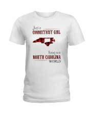 JUST A CONNECTICUT GIRL IN A NORTH CAROLINA WORLD Ladies T-Shirt thumbnail