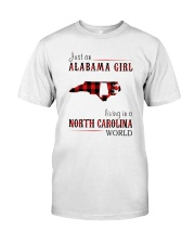JUST AN ALABAMA GIRL IN A NORTH CAROLINA WORLD Classic T-Shirt front