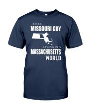 JUST A MISSOURI GUY IN A MASSACHUSETTS WORLD Classic T-Shirt thumbnail