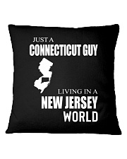 JUST A CONNECTICUT GUY IN A NEW JERSEY WORLD Square Pillowcase thumbnail
