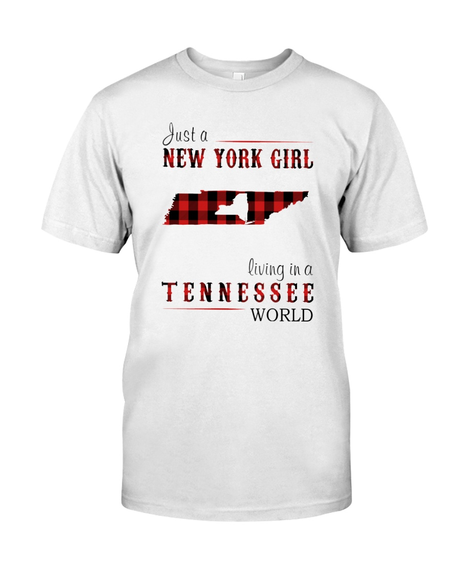 JUST A NEW YORK GIRL IN A TENNESSEE WORLD Classic T-Shirt