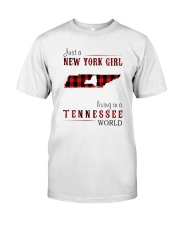 JUST A NEW YORK GIRL IN A TENNESSEE WORLD Classic T-Shirt front