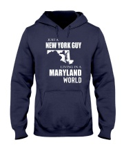 JUST A NEW YORK GUY IN A MARYLAND WORLD Hooded Sweatshirt front
