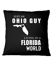 JUST AN OHIO GUY IN A FLORIDA WORLD Square Pillowcase thumbnail