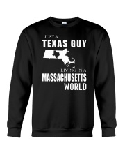 JUST A TEXAS GUY IN A MASSACHUSETTS WORLD Crewneck Sweatshirt thumbnail