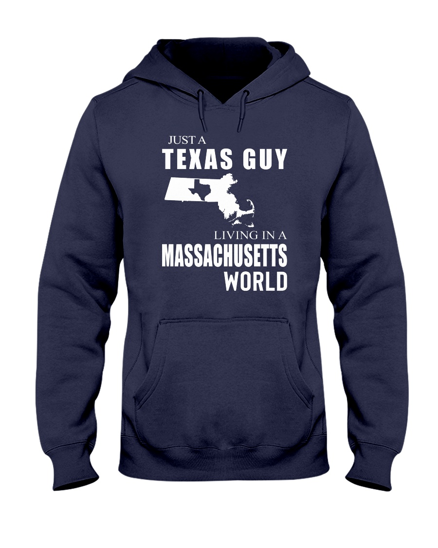 JUST A TEXAS GUY IN A MASSACHUSETTS WORLD Hooded Sweatshirt
