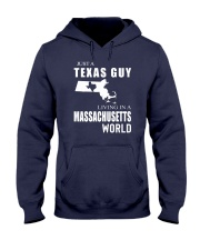 JUST A TEXAS GUY IN A MASSACHUSETTS WORLD Hooded Sweatshirt front