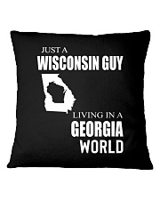 JUST A WISCONSIN GUY IN A GEORGIA WORLD Square Pillowcase thumbnail