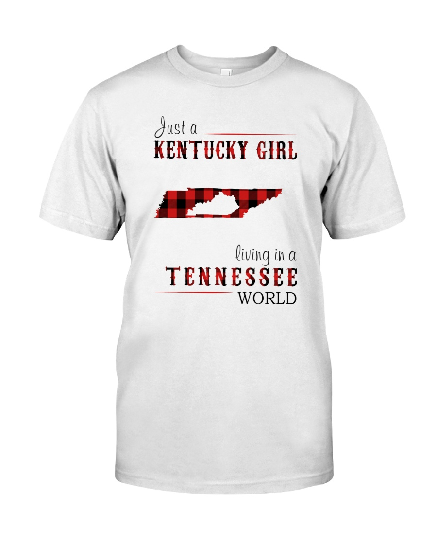 JUST A KENTUCKY GIRL IN A TENNESSEE WORLD Classic T-Shirt