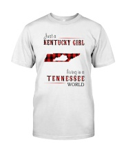 JUST A KENTUCKY GIRL IN A TENNESSEE WORLD Classic T-Shirt front