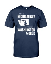 JUST A MICHIGAN GUY IN A WASHINGTON WORLD Classic T-Shirt thumbnail