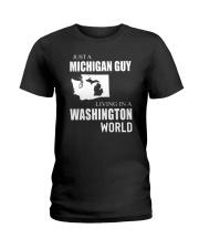 JUST A MICHIGAN GUY IN A WASHINGTON WORLD Ladies T-Shirt thumbnail