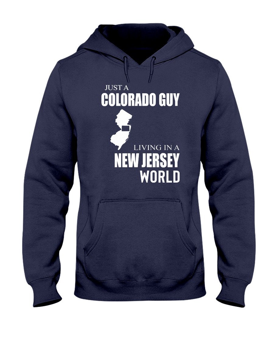 JUST A COLORADO GUY IN A NEW JERSEY WORLD Hooded Sweatshirt