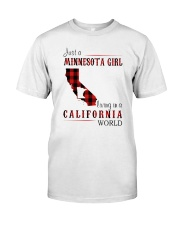 JUST A MINNESOTA GIRL IN A CALIFORNIA WORLD Classic T-Shirt front