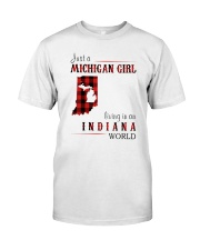 JUST A MICHIGAN GIRL IN AN INDIANA WORLD Classic T-Shirt thumbnail