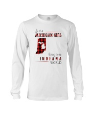 JUST A MICHIGAN GIRL IN AN INDIANA WORLD Long Sleeve Tee tile