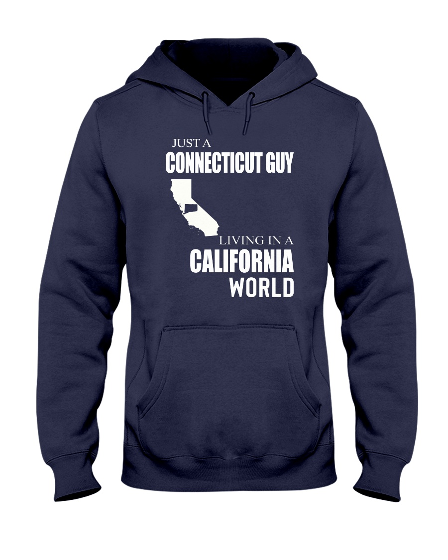 JUST A CONNECTICUT GUY IN A CALIFORNIA WORLD Hooded Sweatshirt