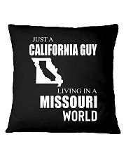 JUST A CALIFORNIA GUY IN A MISSOURI WORLD Square Pillowcase thumbnail