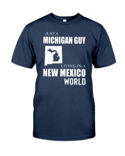 JUST A MICHIGAN GUY IN A NEW MEXICO WORLD Classic T-Shirt thumbnail