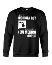 JUST A MICHIGAN GUY IN A NEW MEXICO WORLD Crewneck Sweatshirt thumbnail