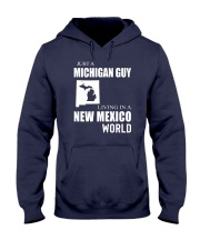 JUST A MICHIGAN GUY IN A NEW MEXICO WORLD Hooded Sweatshirt front