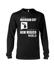 JUST A MICHIGAN GUY IN A NEW MEXICO WORLD Long Sleeve Tee thumbnail