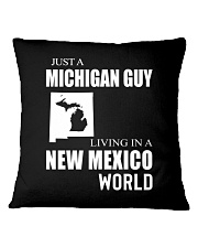 JUST A MICHIGAN GUY IN A NEW MEXICO WORLD Square Pillowcase thumbnail