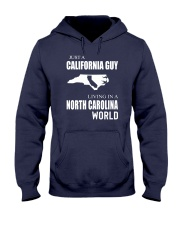 JUST A CALIFORNIA GUY IN A NORTH CAROLINA WORLD Hooded Sweatshirt front