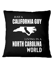JUST A CALIFORNIA GUY IN A NORTH CAROLINA WORLD Square Pillowcase tile