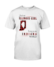 JUST AN ILLINOIS GIRL IN AN INDIANA WORLD Classic T-Shirt thumbnail